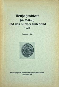 Neujahrsblatt Lesegesellschaft Bülach 1938